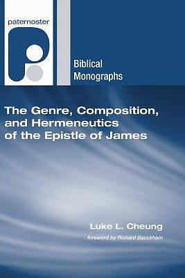 Picture of The Genre, Composition, and Hermeneutics of the Epistle of James