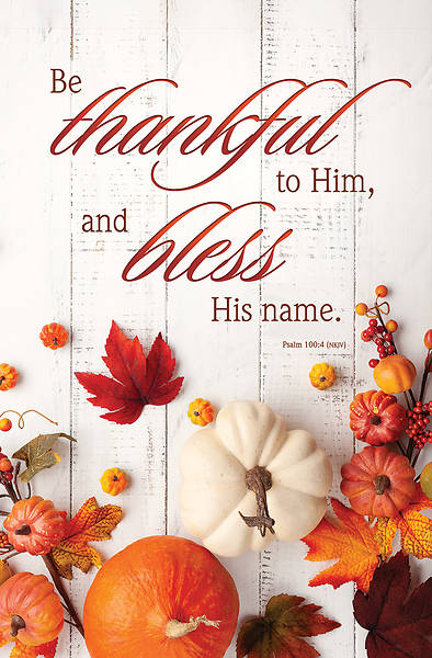 Picture of Be Thankful to Him Thanksgiving Regular Size Bulletin