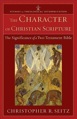 The Character of Christian Scripture, the Character of Christian Scripture
