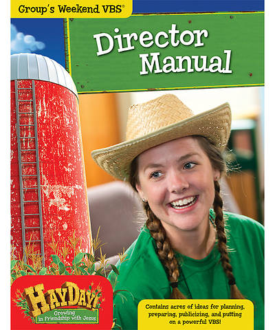 Group VBS 2013 Weekend HayDay Director Manual