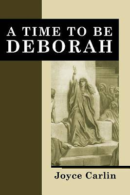 A Time to Be Deborah