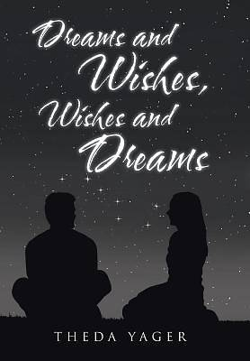 Dreams and Wishes, Wishes and Dreams