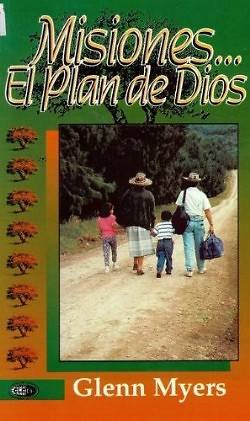 Misiones...el Plan de Dios = Missions...the Plan of God