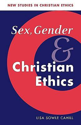 Sex, Gender and Christian Ethics