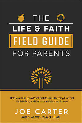 Picture of The Life and Faith Field Guide for Parents