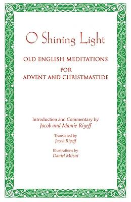 Picture of O Shining Light. Old English Meditations for Advent and Christmastide