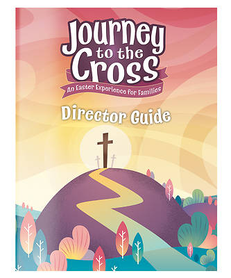 Picture of Journey to the Cross Director Guide