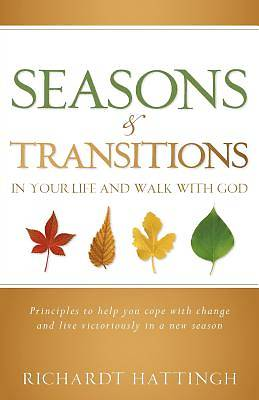 Seasons & Transitions in Your Life and Walk with God