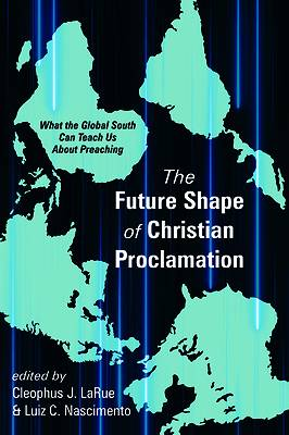 Picture of The Future Shape of Christian Proclamation