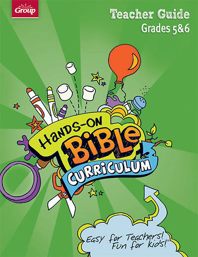 Group Hands-On Bible Curriculum Grades 5 & 6 Teacher Guide Fall 2013