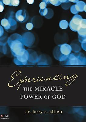 Experiencing the Miracle Power of God