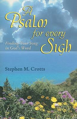 A Psalm for Every Sigh