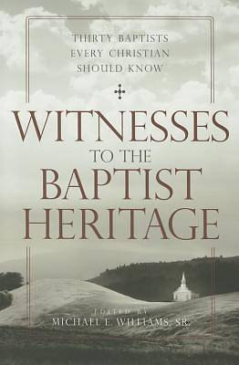 Picture of Witnesses to the Baptist Heritage