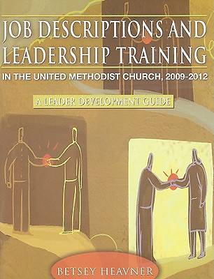 Job Descriptions & Leadership Training in The United Methodist Church 2009-2012