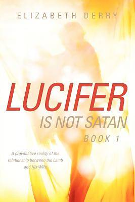 Picture of Lucifer Is Not Satan Book 1