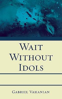 Picture of Wait Without Idols