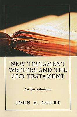 New Testament Writers and the Old Testament