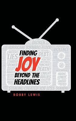 Picture of Finding Joy Beyond the Headlines