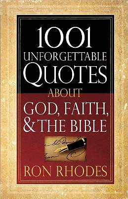 Picture of 1001 Unforgettable Quotes about God, Faith, and the Bible