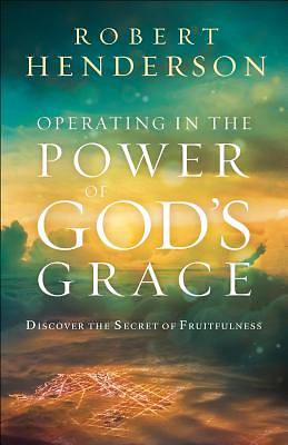 Picture of Operating in the Power of God's Grace