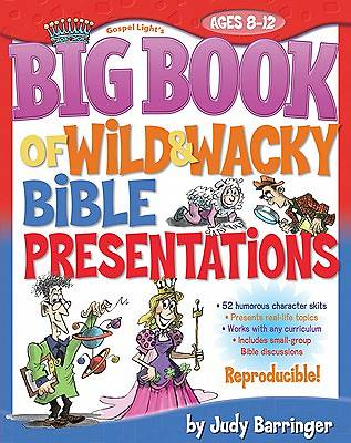 The Big Book of Wild & Wacky Bible Presentations