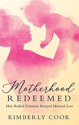 Picture of Motherhood Redeemed