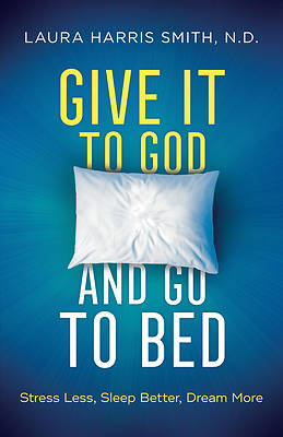 Picture of Give It to God and Go to Bed