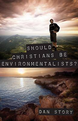 Should Christians Be Enviromentalists?