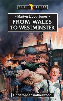 Martyn Lloyd-Jones Wales to Westminster