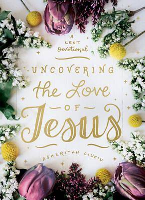 Picture of Uncovering the Love of Jesus