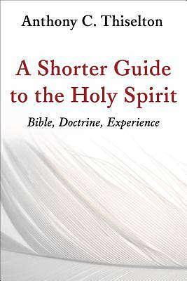 Picture of A Shorter Guide to the Holy Spirit