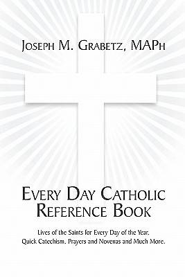 Every Day Catholic Reference Book