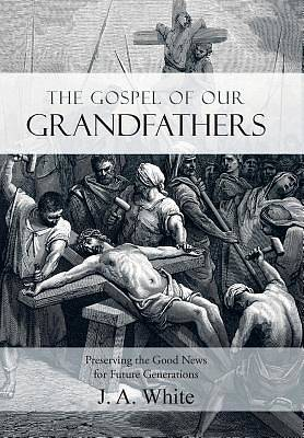 Picture of The Gospel of Our Grandfathers