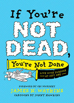 Picture of If You're Not Dead, You're Not Done
