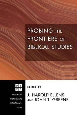 Probing the Frontiers of Biblical Studies [ePub Ebook]