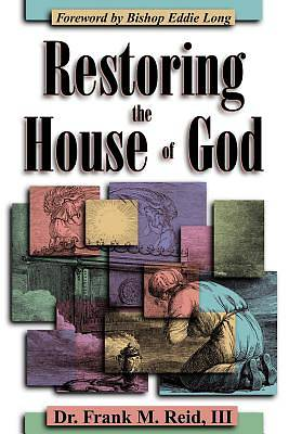 Restoring the House of God