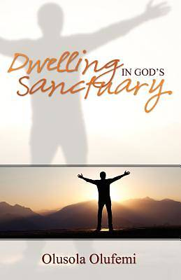 Dwelling in Gods Sancturay