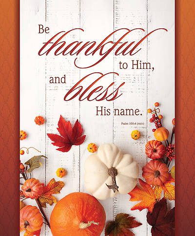 Picture of Be Thankful to Him Thanksgiving Legal Size Bulletin