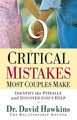 9 Critical Mistakes Most Couples Make