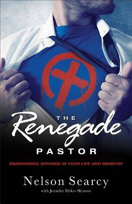 The Renegade Pastor