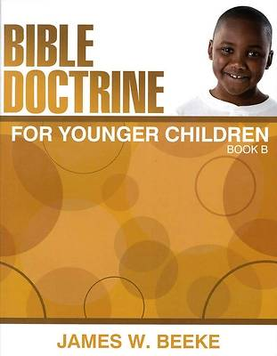 Bible Doctrine for Younger Children, (B)