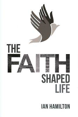The Faith-Shaped Life