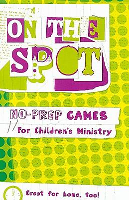 On the Spot No-Prep Games for Childrens Ministry