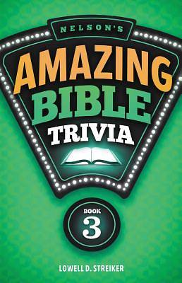 Nelsons Amazing Bible Trivia Book Three