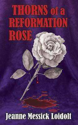 Picture of Thorns of a Reformation Rose