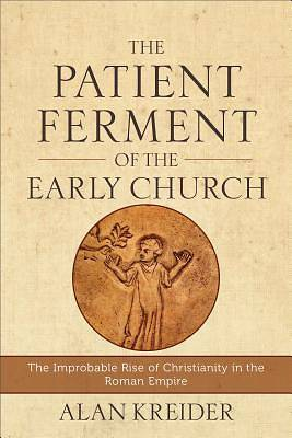 Picture of The Patient Ferment of the Early Church