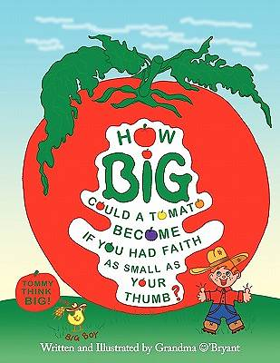 How Big Could a Tomato Become If You Had Faith as Small as Your Thumb?