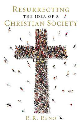 Resurrecting the Idea of a Christian Society