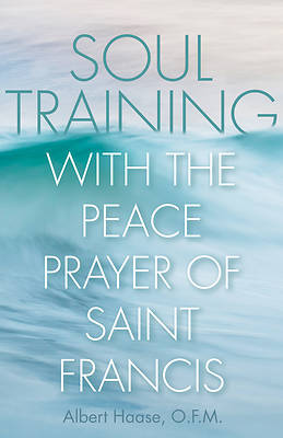 Picture of Soul Training with the Peace Prayer of Saint Francis