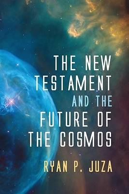Picture of The New Testament and the Future of the Cosmos